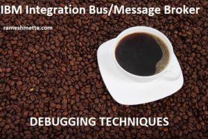 IIB/Message Broker – Debugging and problem Determination
